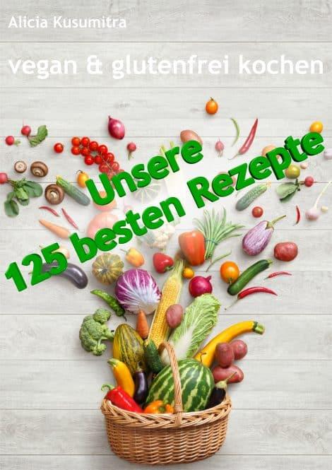 e book vegan und glutenfrei kochen unsere 125 besten rezepte kusumitra. Black Bedroom Furniture Sets. Home Design Ideas